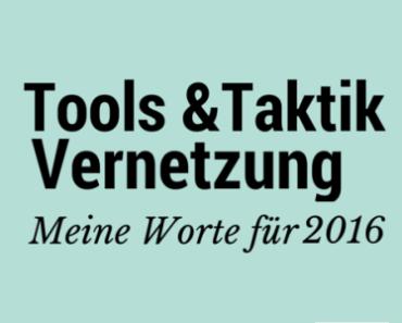 meine-worte-2016-tools-taktik-vernetzung